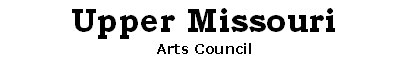 Upper Missouri Arts Council